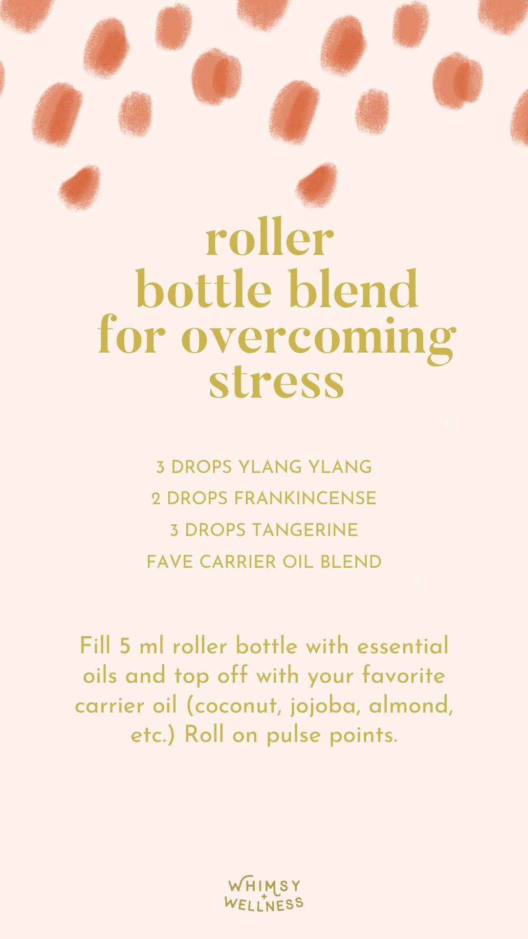 essential oil roller bottle blend for overcoming stress whimsy + wellness