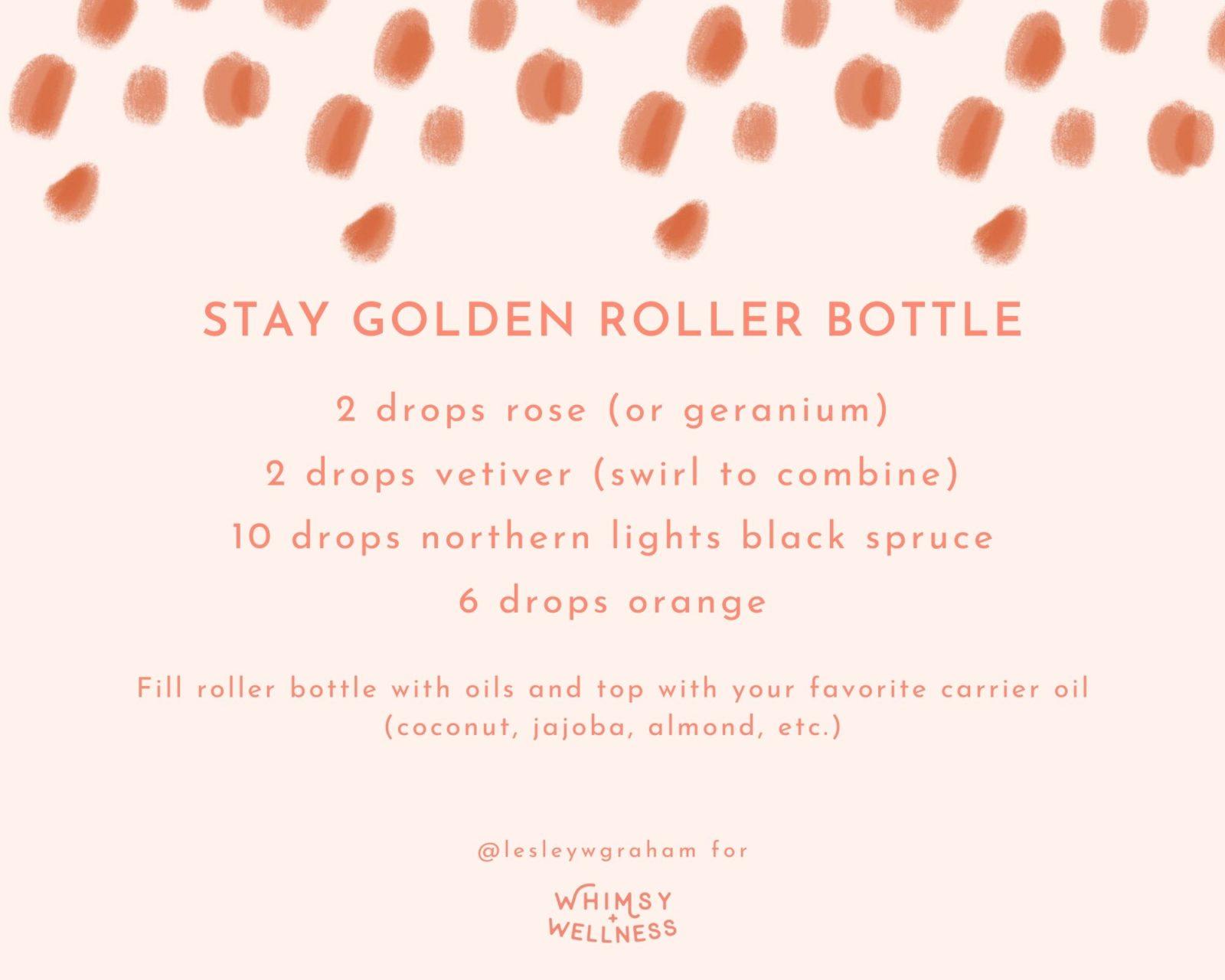 Stay Golden Roller Bottle Blend Lesley W Graham Young Living Crown Diamond Whimsy + Wellness