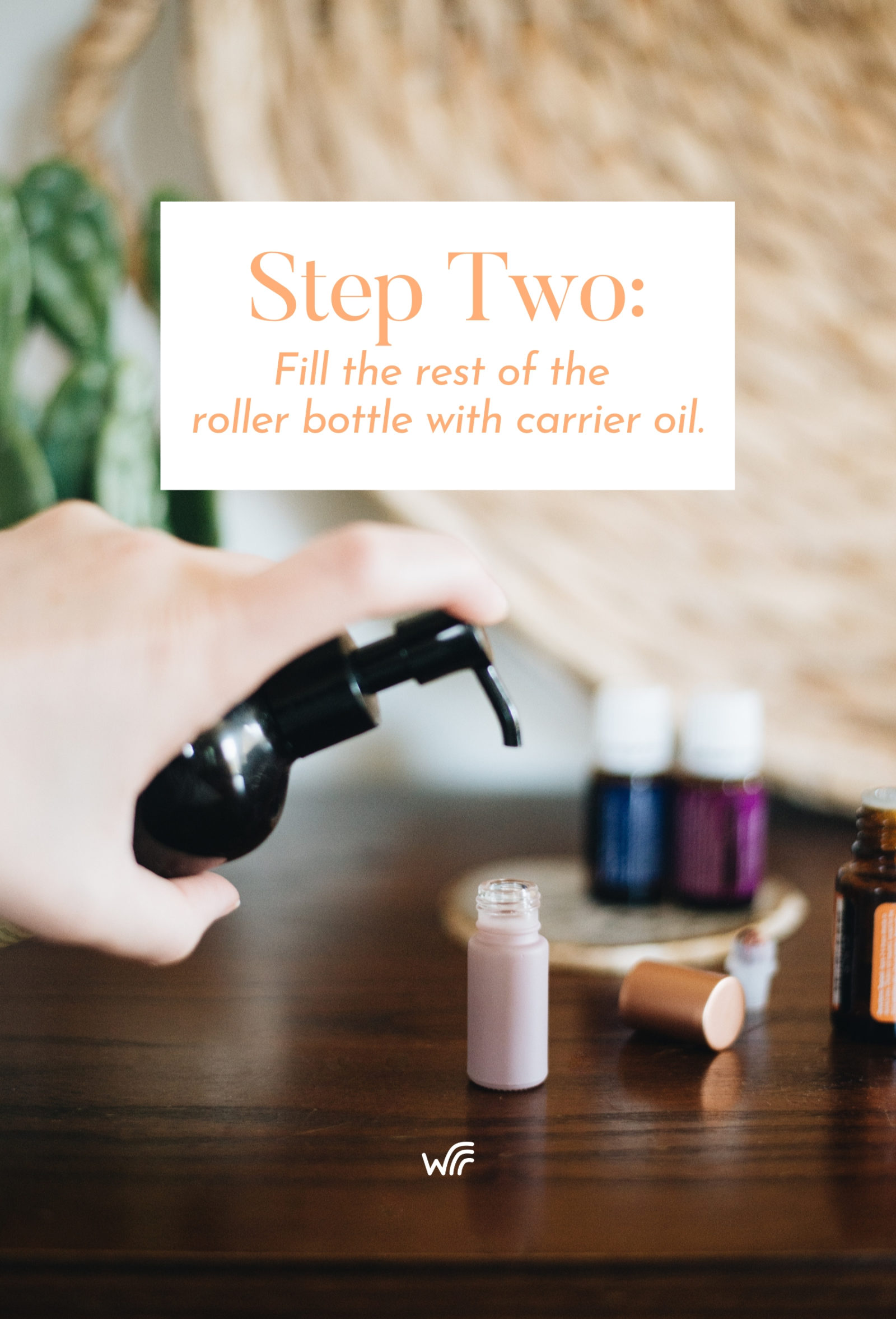 Step Two, fill the rest of the roller bottle with carrier oil Whimsy + Wellness