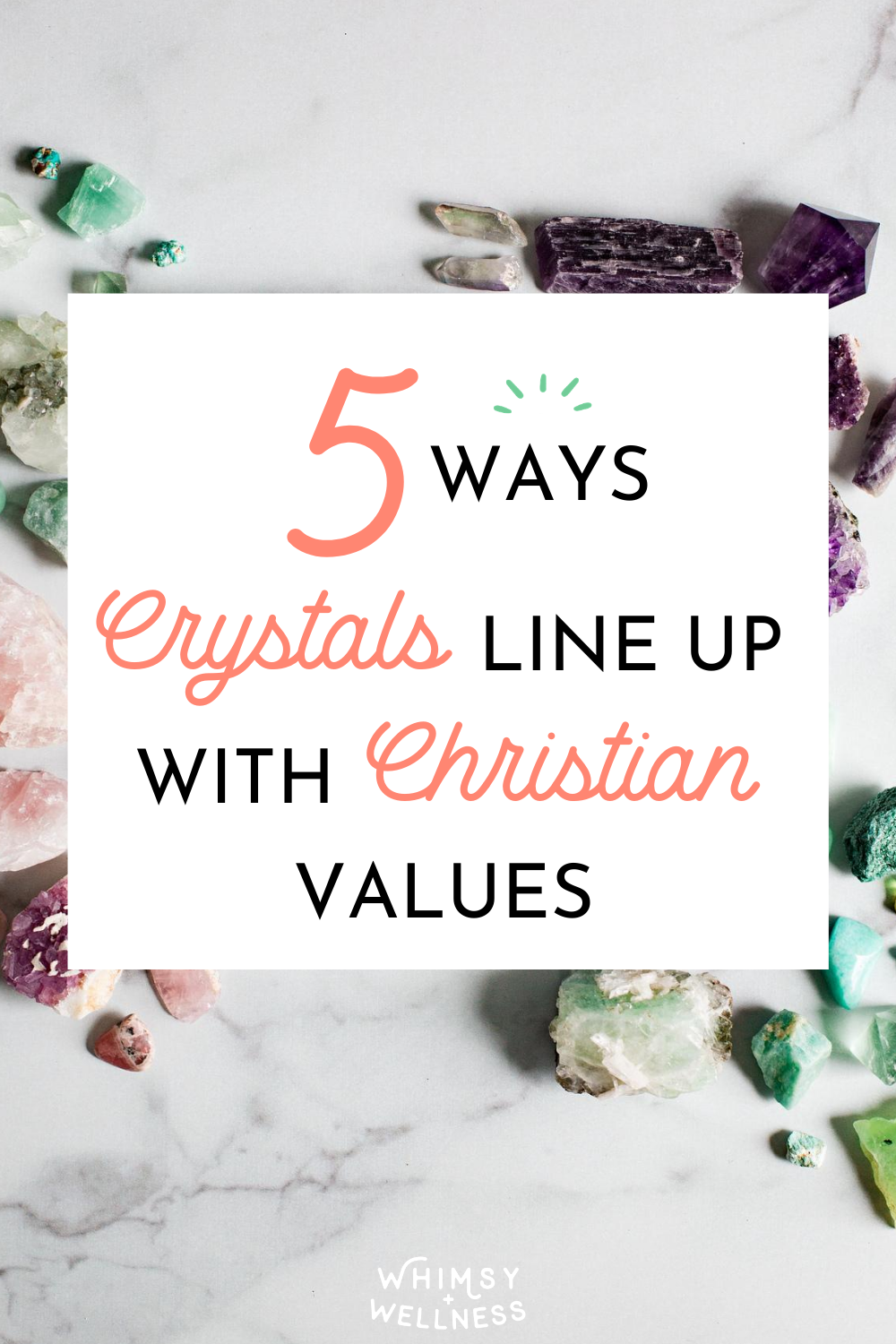 5 Ways Crystals Line up with Christian Values