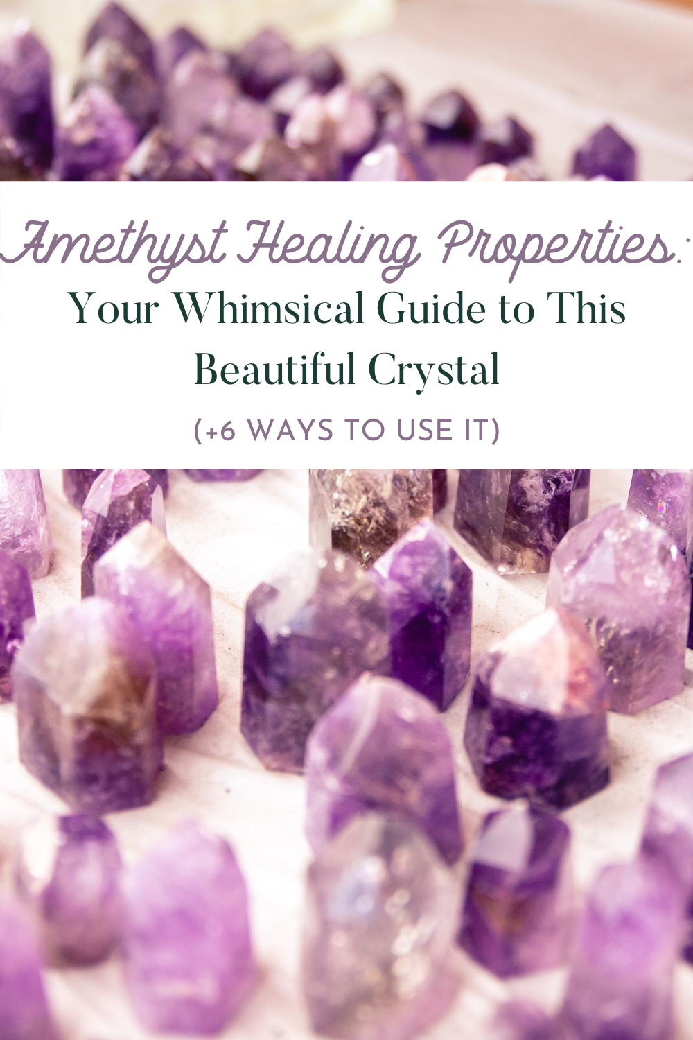 Amethyst Healing Properties: Your Whimsical Guide to This Beautiful Crystal (+6 Ways to Use It)