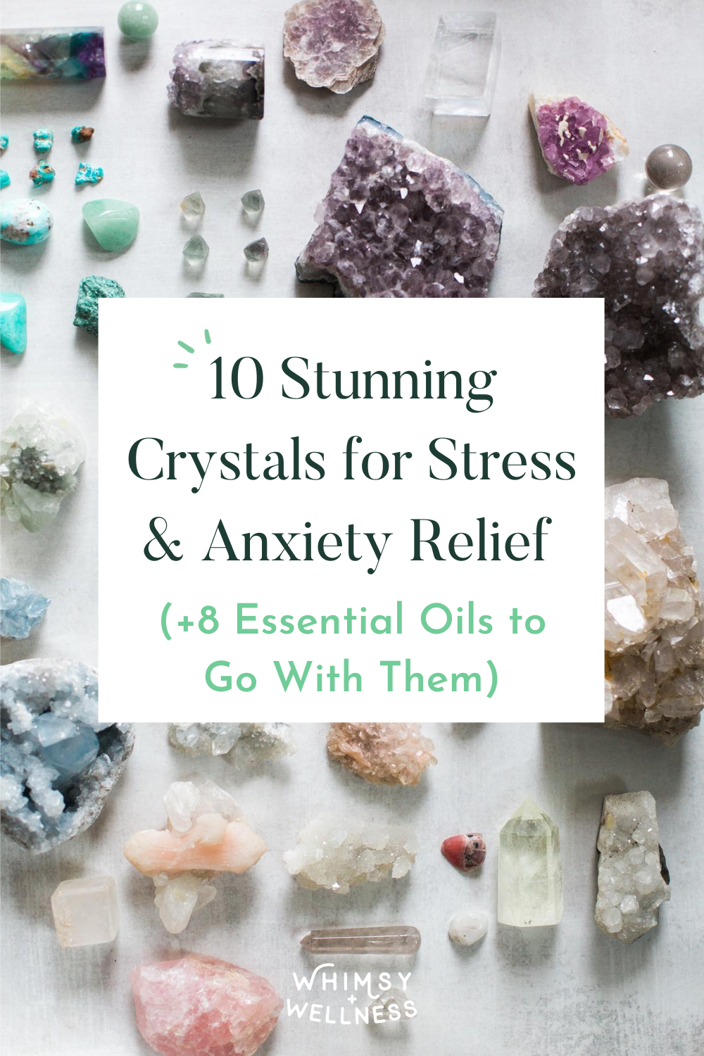 10 stunning crystal for stress & anxiety relief (+8 essential oils to go with them)