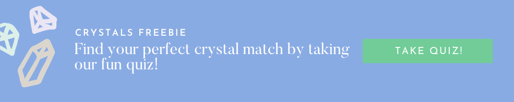find your perfect crystal match by taking the quiz