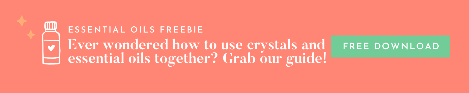 Crystals + Essential Oils Guide - Free Download