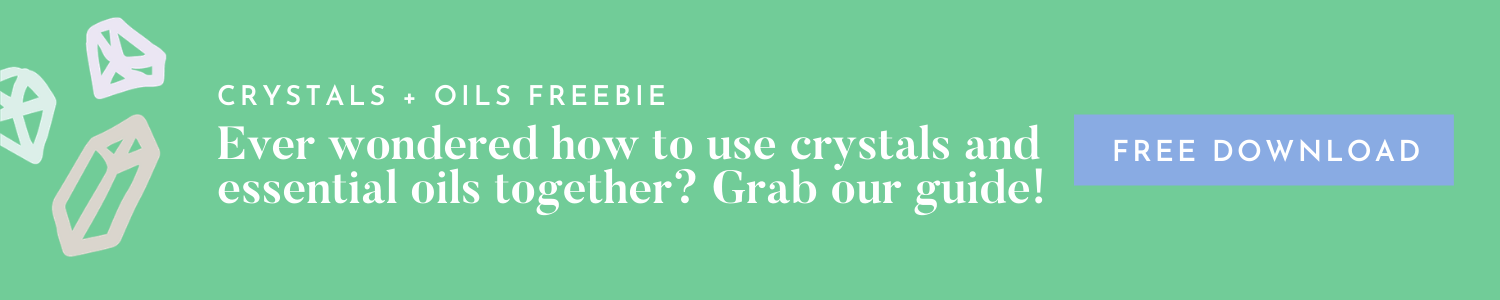 Crystals & Essential Oils - Free Guide