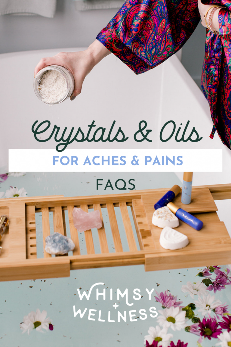 Crystals and Oils for Aches and Pains